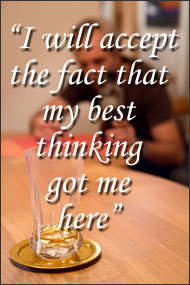 I will accept the fact that my best thinking got me here